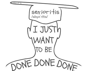 The Disease Sweeping the Nation: SENIORITIS