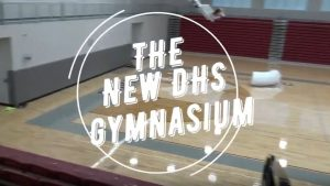 See the New DHS Gymnasium!