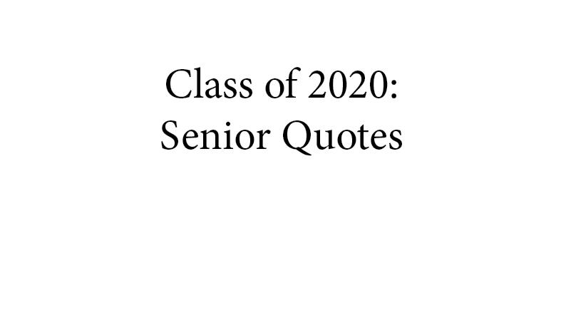 Class of 2020: Senior Quotes